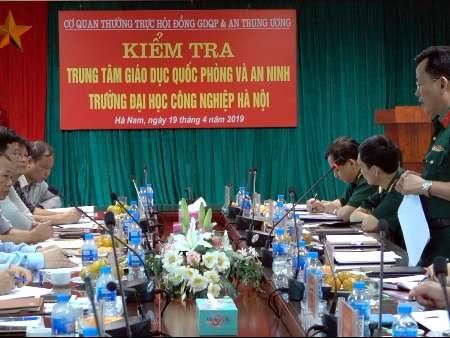 Hội đồng GDQP&AN Trung ương kiểm tra công tác GDQP&AN năm 2019 tại Đại học Công nghiệp Hà Nội